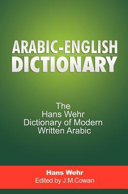 Arabic-english Dictionary By Wehr, Hans/ Cowan, J. Milton (EDT)